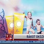 Leégetik a Tv2-t a naptejgyártók: veszélyes és alaptalan a rákkal riogatás