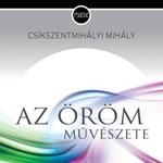 Könyv karácsonyra: Csíkszentmihályi Mihály - Az öröm művészete / Flow a mindennapokban