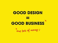 GOOD DESIGN = GOOD BUSINESS – na de miért is?