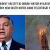 Körmönfont hazugság terjed Orbánról és a Notre-Dame kapcsolatáról a neten
