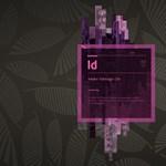 Adobe InDesign CS6: digitális kiadványok készítése, teljes kényelemben