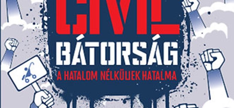 Szabadon, ellenszélben - egy könyv a Civil bátorságról